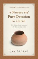 A Sincere And Pure Devotion To Christ, Volume 1: 100 Daily Meditations On 2 Corinthians
