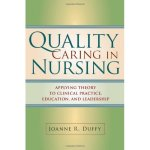 caring in nursing Within the nursing profession caring, or care is a much more detailed process, it incorporates knowing, the way in which we understand and perceive the world, and knowledge, referring to what is taken to be accurate and evidence based (chinn p and kramer m 1999.