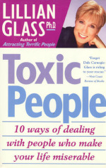 Toxic People: 10 Ways Of Dealing With People Who Make Your Life Miserable